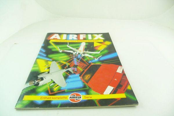 """Airfix """"Handbuch des Modellbauers"""" aus 1983, 48 Seiten, mit Farbtafel"""