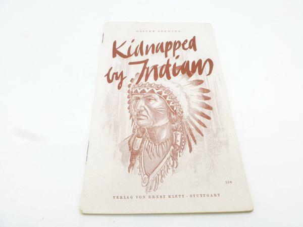 """Klett Roman von 1949 """"Kidnapped by Indians"""""""